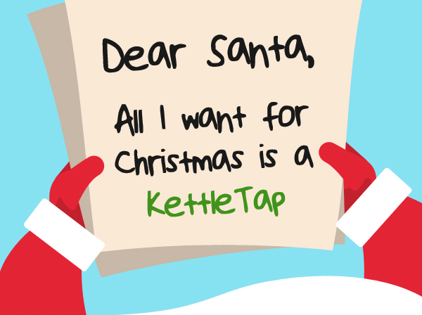 Santa All I Want For Christmas Is A Kettletap Water